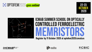 Registration is now open for OPTOFEM2020: An ICMAB Summer School on OPTICALLY CONTROLLED FERROELECTRIC MEMRISTORS.