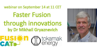 "FusionCAT Seminar: ""Faster Fusion through innovations"" by Dr. Gryaznevich from Tokamak Energy"